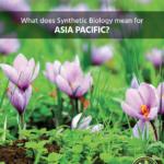 L'Asie-Pacifique. Les répercussions de la biologie synthétique sur la région
