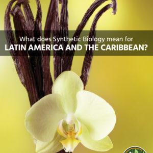 L'Amérique latine et les Caraïbes : Les répercussions de la biologie synthétique sur la région